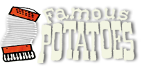 The Famous Potatoes